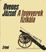 A fegyverek fizikája - Öveges József.jpg