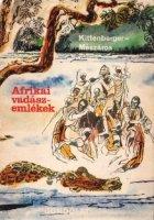 Kittenberger- Meszaros Afrikai vadaszemlekek.jpg
