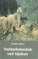 Földes László Vadászkalandok vad tájakon.jpg