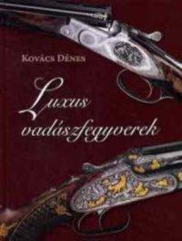 Kovács Dénes Luxus vadászfegyverek.jpg