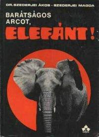 Szederjei Á és M Barátságos arcot, elefánt.jpg