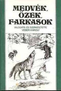 Véber Kárly (szerk) Medvék, őzek, farkasok.jpg