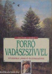 Zoltán J Forró vadászszívvel.jpg