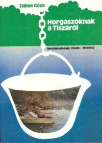 Zabos Geza Horgaszoknak a Tiszarol.jpg