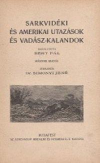 Bert Paul Sarkvidéki és amerikai utazások és vadászkalandok.jpg